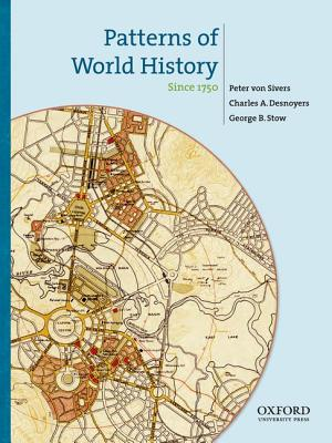 Patterns of World History, Combined Volume By Von Sivers, Peter/ Desnoyers, Charles/ Stow, George