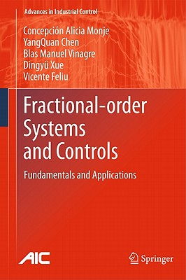 Fractional-order Systems and Controls By Monje, Concepcion A./ Chen, Yangquan/ Vinagre, Blas M./ Xue, Dingyu/ Feliu, Vicente